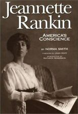 NEW - Jeannette Rankin, America's Conscience by Smith, Norma