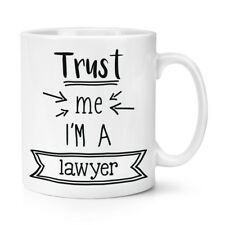Trust Me I'm A Lawyer 10oz Mug Cup - Funny Best Favourite