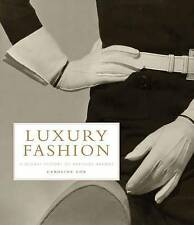 Luxury Fashion: A Global History of Heritage Brands, Caroline Cox, Good, Hardcov