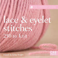 Lace & Eyelet Stitches: 250  to Knit (The Harmony Guides)-ExLibrary
