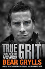 True Grit by Bear Grylls (Hardback, 2013)