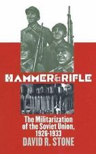 Hammer and Rifle: The Militarization of the Soviet Union, 1926-1933 (Modern War
