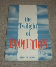 1966 THE TWILIGHT OF EVOLUTION Henry M Morris Declining Status Among Intelligent