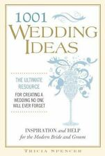 1,001 Wedding Ideas: The Ultimate Resource for Creating a Wedding No One Will Ev