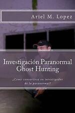 Investigaci?n Paranormal - Ghost Hunting : ?Como Convertirse en Investigador ...