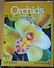 Orchids For The Australian Garden, by Keith Irvine - HB/DJ 0858355310