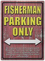 """12"""" x 17"""" Tin Metal Sign Fisherman Parking Only Fish Have Feelings Not Anti Worm"""