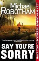 Say You're Sorry (Joe O'loughlin 5), Robotham, Michael, Very Good Book