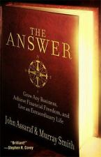 The Answer: Grow Any Business, Achieve Financial Freedom, and Live an Extraordi