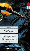 Die Spur des Bienenfressers von Nii Parkes (2012, Taschenbuch) / #h02