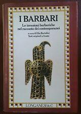 I BARBARI invasioni nel racconto dei contemporanei BARTOLINI longanesi 1982 2ED
