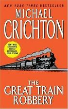 THE GREAT TRAIN ROBBERY NEW YORK TIMES BESTSELLER A CLASSIC by Michael Crichton