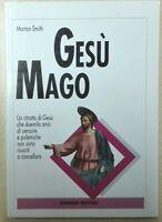 Gesù Mago di Morton Smith  Libro Come Nuovo Edito Gremese Gesù' Mago N