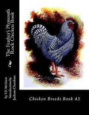 The Feather's Plymouth Rock Chicken Book: Chicken Breeds Book 43 (Volume 43)