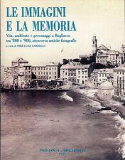 Pier Luigi Gardella LE IMMAGINI E LA MEMORIA BOGLIASCO TRA '800 e '900