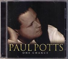 Paul POTTS: ONE CHANCE Nessun Dorma Time to Say Goodbye Caruso Amapola Caruso CD
