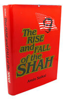 Amin Saikal THE RISE AND FALL OF THE SHAH  1st Edition 1st Printing