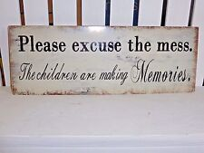 METAL SIGN PLEASE EXCUSE THE MESS THE CHILDREN ARE MAKING MEMORIES PLAQUE