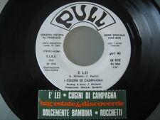 """CUGINI DI CAMPAGNA """"E' lei"""" SANMTINO ROCCHETTI """"Dolcem.."""" RARO 45 PROMO JB+STICK"""