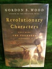 Revolutionary Characters, Founding Fathers, Gordon Wood,  HB/DJ (2006)