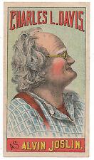 Große 1890s komische theatralische Trade Card für Charles Davis als ALVIN JOSLIN (3)