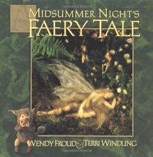 A Midsummer Nights Faery Tale by Terri Windling, Wendy Froud