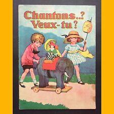 CHANTONS..? VEUX-TU ? Comptines 1933