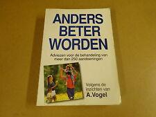 BOEK HOMEOPATHIE / ANDERS BETER WORDEN VOLGENS DE INZICHTEN VAN A. VOGEL