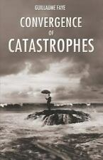 Convergence Of Catastrophes: By Guillaume Faye