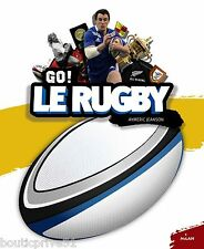 Beau livre neuf  -  Go !  Le Rugby - Aymeric Jeanson - Milan Jeunesse
