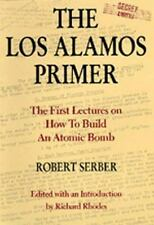 The Los Alamos Primer: The First Lectures on How To Build an  Atomic Bomb