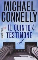 IL QUINTO TESTIMONE, MICHAEL CONNELLY, PIEMME EDITORE LIBRI COD:9788866216292