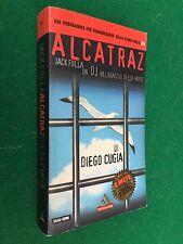 Diego CUGIA - JACK FOLLA ALCATRAZ , Ed. Mondadori Miti (2000) Libro