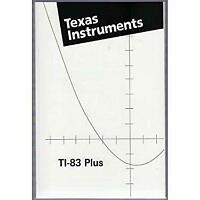 Texas Instruments TI-83 Plus Manual (TI-83 Scientific Graphing Calculator Manual