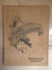 LE FIABE MITOLOGICHE CAPECE ILL. ALEARDO TERZI PRINCIPATO 1941
