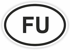 FU F-YOU COUNTRY CODE OVAL STICKER bumper decal ATTITUDE RUDE OFFENSIVE FUNNY