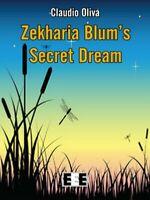 Zekharia Blum' secret dream  di Claudio Oliva, I. Battaglia,  2018,   - ER