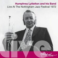 Humphrey Lyttleton and His Band : Live at the Nottingham Jazz Festival 1972 CD