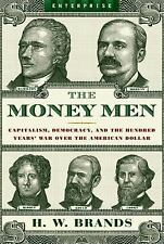 The Money Men: Capitalism, Democracy, and the Hundred Years' War Over the Americ