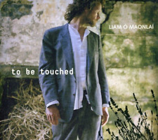 Liam O'maonlai      -To Be Touched CD NEW