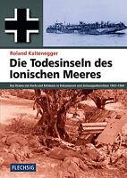 Die Todesinseln des Ionischen Meeres Korfu Kefalonia Gebirgsarmeekorps Buch