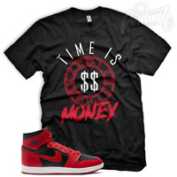 TIME IS MONEY Sneaker T Shirt to Match Jordan 1 Varisty Red Bred Black Yecheil