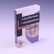 Transformer Maintenance Guide 2nd Ed by Mike Horning, et al.