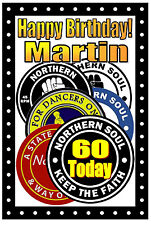 NORTHERN SOUL (PATCHES) - HAPPY 60th BIRTHDAY PERSONALISED CARD (ANY NAME)  NEW