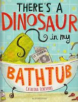 There's A Dinosaur in my Bathtub by Catalina Echeverri BRAND NEW BOOK (P/B 2014)