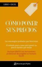 Cómo Poner Sus Precios : Las Estrategias de Precio Que Funcionan by Recursos...