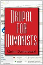 DRUPAL FOR HUMANISTS - DOMBROWSKI, QUINN - NEW PAPERBACK BOOK
