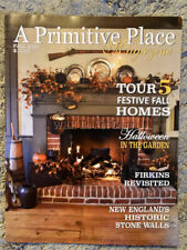 A PRIMITIVE PLACE & COUNTRY JOURNAL MAGAZINE ~ FALL 2020