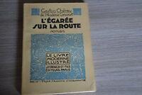 L EGAREE SUR LA ROUTE / CHEREAU / - Le livre moderne illustré / Ref HC1