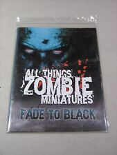 All Things Zombie Miniatures: Fade to Black (New)
